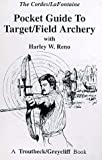img - for Pocket Guide to Target Field Archery by Reno, Harley W. (November 1, 1994) Paperback book / textbook / text book