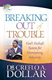 Breaking Out of Trouble: God's Failsafe System for Overcoming Adversity (Life Solution)