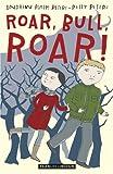 img - for Roar, Bull, Roar! book / textbook / text book