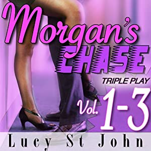 Power Play: Morgan's Chase, Books 1-3 | [Lucy St. John]