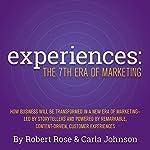 Experiences: The 7th Era of Marketing | Robert Rose,Carla Johnson