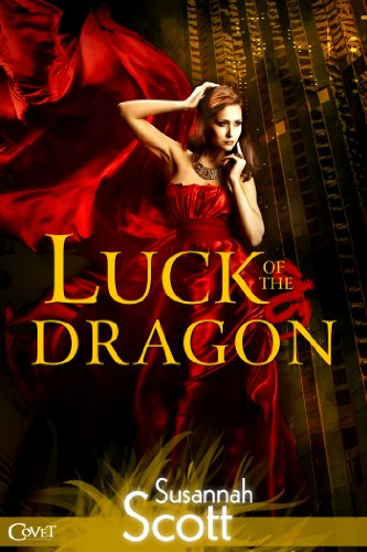 Luck of the Dragon (Entangled Covet) by Susannah Scott