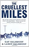 img - for The Cruellest Miles: The Heroic Story of Dogs and Men in a Race Against an Epidemic by Gay Salisbury (2004-06-07) book / textbook / text book