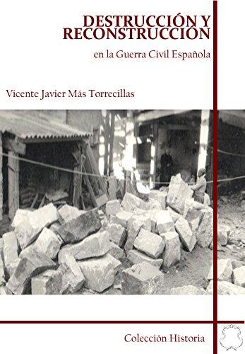 Destrucción y Reconstruccion en la Guerra Civil Española