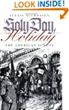 Holy Day, Holiday: The American Sunday