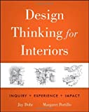 img - for By Joy H. Dohr Design Thinking for Interiors: Inquiry, Experience, Impact (1st Edition) book / textbook / text book