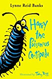 Harry the Poisonous Centipede: A Story To Make You Squirm: Complete & Unabridged (Book & CD) (0007210787) by Banks, Lynne Reid