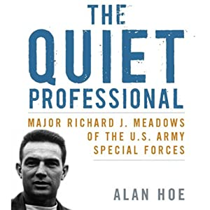 The Quiet Professional: Major Richard J. Meadows of the U.S. Army Special Forces Audiobook