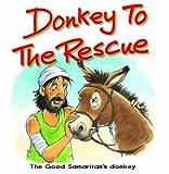 Donkey to the Rescue: The Good Samaritan