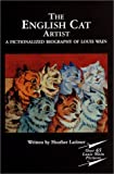 The English Cat Artist: A Fictionalized Biography of Louis Wain 1860-1939 plus  over 65 kitten pictures.