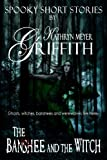 The Banshee and the Witch (SPOOKY SHORT STORIES Book 2)