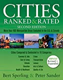 Cities Ranked & Rated: More than 400 Metropolitan Areas Evaluated in the U.S. and Canada (Cities Ranked and Rated)