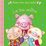 Los tres cerditos (�Buenas noches, dulces sue�os!) (Spanish Edition)