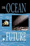 img - for The Ocean: Our Future book / textbook / text book