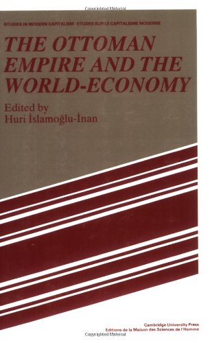 The Ottoman Empire and the World-Economy (Studies in Modern Capitalism)