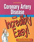 Coronary Artery Disease: An Incredibly Easy! Miniguide