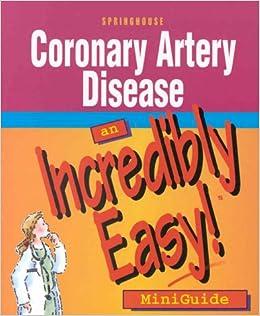Coronary Artery Disease: An Incredibly Easy! Miniguide: Springhouse: 9781582550138: Amazon.com