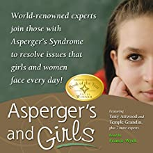 Asperger's and Girls: World-Renowned Experts Join Those with Asperger's Syndrome to Resolve Issues That Girls and Women Face Every Day! | Livre audio Auteur(s) : Tony Attwood, Temple Grandin, Teresa Bolick, Catherine Faherty, Lisa Iland, Jennifer McIlwee Myers, Ruth Snyder, Sheila Wagner, Mary Wrobel Narrateur(s) : Francie Wyck