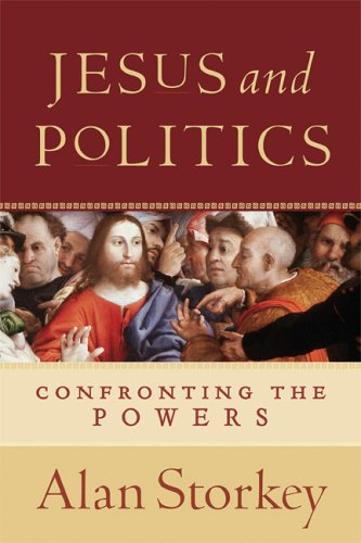 Jesus and Politics: Confronting the Powers, Storkey, Alan