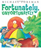 Fortunately, Unfortunately (Andersen Press Picture Books)