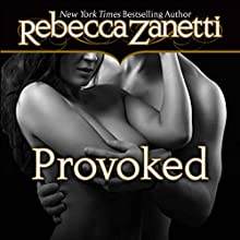 Provoked (       UNABRIDGED) by Rebecca Zanetti Narrated by Karen White