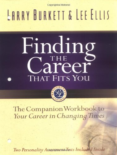Finding The Career That Fits You: The Companion Workbook To Your Career In Changing Times front-396384