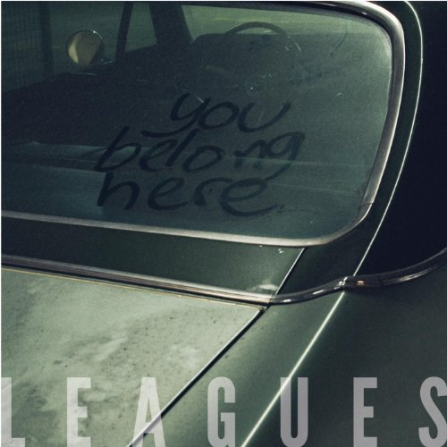 Leagues - You Belong Here