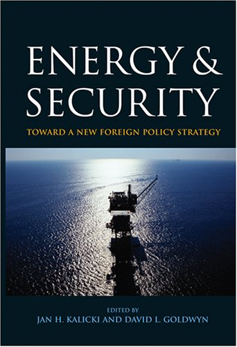 Energy and Security: Toward a New Foreign Policy Strategy...