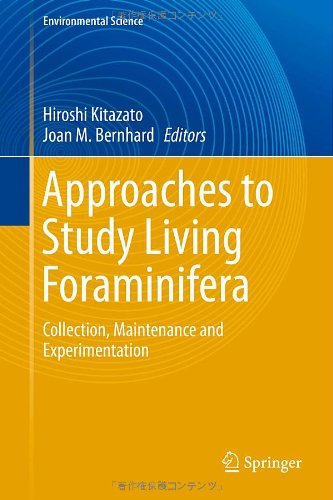 Approaches To Study Living Foraminifera: Collection, Maintenance And Experimentation (Environmental Science And Engineering / Environmental Science)