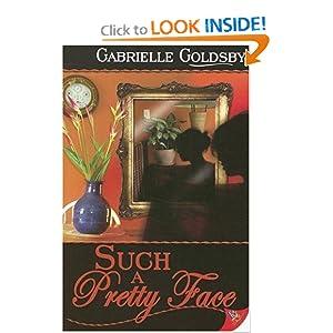 Such a Pretty Face Gabrielle Goldsby