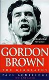 Gordon Brown: The Biography