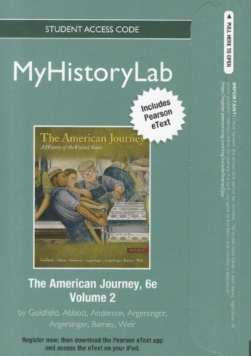 NEW MyHistoryLab with Pearson eText -- Student Access Code Card -- for The American Journey, Volume 2 (standalone) (6th