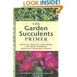 The Garden Succulents Primer