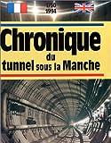 """Afficher """"Chronique du tunnel sous la Manche"""""""