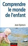 echange, troc Jean Epstein - Comprendre le monde de l'enfant