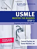img - for Kaplan Medical USMLE Master the Boards Step 3 (Kaplan USMLE Master the Boards: Step 3) by Fischer, Conrad, Reichert, Sonia Original Edition (2/3/2009) book / textbook / text book