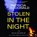Stolen in the Night (       UNABRIDGED) by Patricia MacDonald Narrated by Ann Marie Lee