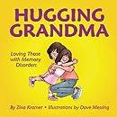 Hugging Grandma: Loving Those with Memory Disorders
