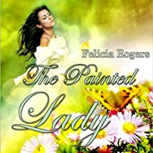 The Painted Lady (       UNABRIDGED) by Felicia Rogers Narrated by Kathy Halenda