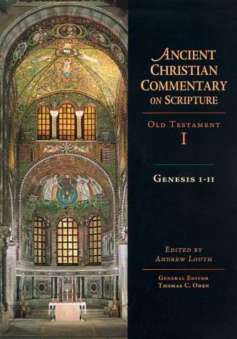 Genesis 1-11 : Ancient Christian Commentary on Scripture, Old Testament, Volume I, ANDREW LOUTH, MARCO CONTI