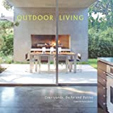 Outdoor Living Spaces: Courtyards, Patios and Decks (v. 1)
