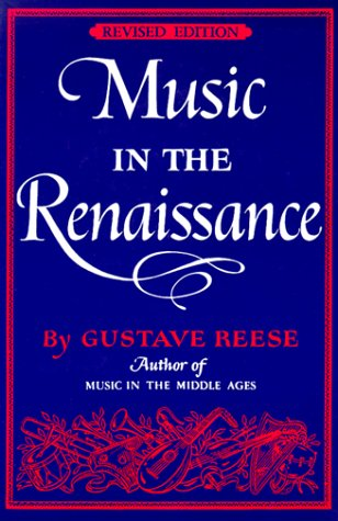 Music in the Renaissance, GUSTAVE REESE