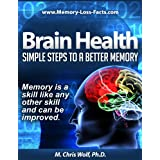 Brain Health: Simple Steps to a Better Memory ~ Dr. M. Chris Wolf