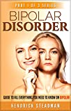 Guide to Everything You Need to Know on Bipolar Disorder: A All-you-need-to-know Survival Guide for and What is Bipolar Disorder About