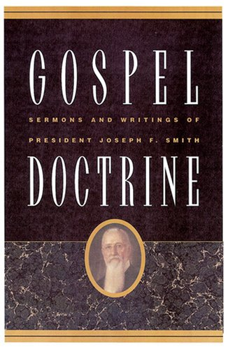 Gospel Doctrine: Sermons & Writings of Joseph F. Smith