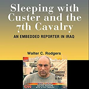 Sleeping with Custer and the 7th Cavalry Audiobook