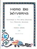 Here Be Wyverns: Hundreds of Patterns Graphed from Medieval Sources (0971896003) by Nancy Spies