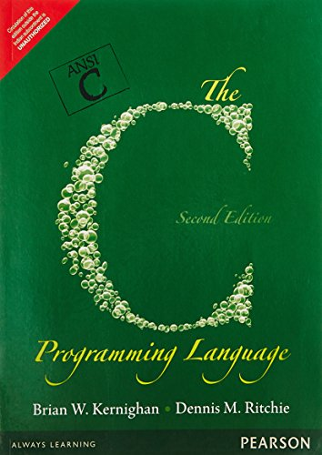 The C Programming Language, by Dennis Ritchie Brian W. Kernighan