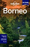 Lonely Planet Borneo 3rd Ed.: 3rd Edition