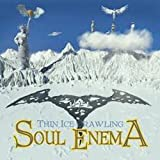 Thin Ice Crawling by SOUL ENEMA (0100-01-01)